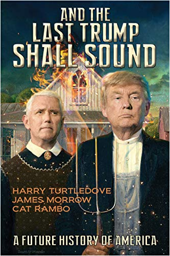 And the Last Trump Shall Sound by [Harry Turtledove, James Morrow, Cat Rambo]