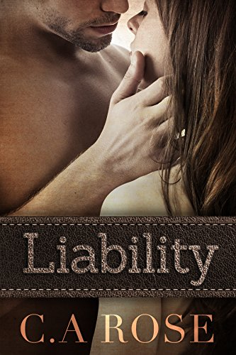 Liability by CA Rose and Aurora Rose Reynolds