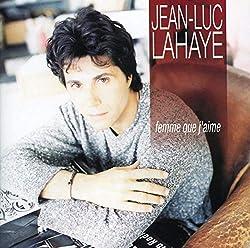 Femme que j'aime (le Meilleur de Jean-Luc Lahaye)