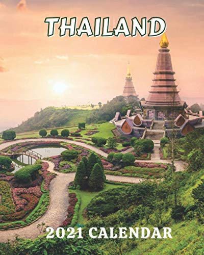 Thailand 2021 Calendar: Monday to Sunday 2021 Monthly Calendar Book with Images of Thailand