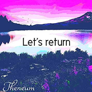 Let's Return (528hz)