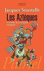 Les Aztèques À La Veille De La Conquête Espagnole - À la veille de la conquête espagnole. de Jacques Soustelle