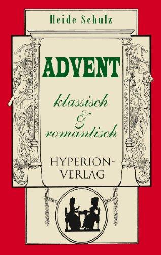 Advent in Weimar-Jena um 1800: klassisch und romantisch (Hyperion-Bibliothek)