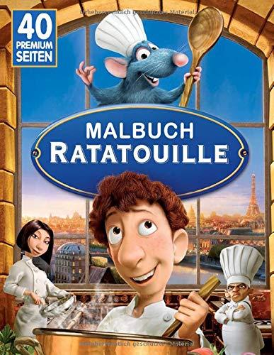 Ratatouille Malbuch: Lustige Malseiten mit Ihren Lieblings-Ratatouille