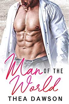 Man of the World: A Friends to Lovers Romance (Gentlemen, Inc. Book 2) by [Thea Dawson]