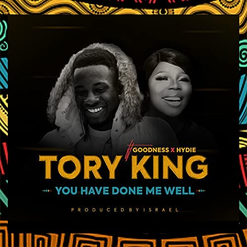 Tory King feat. Goodness & Hydie