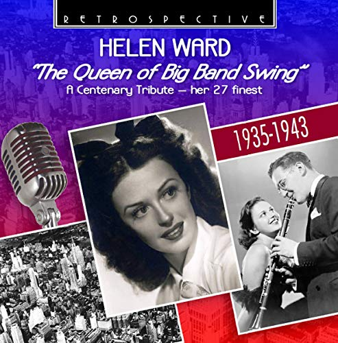 Helen Ward : The Queen of Big Band Swing - Her 27 Finest.