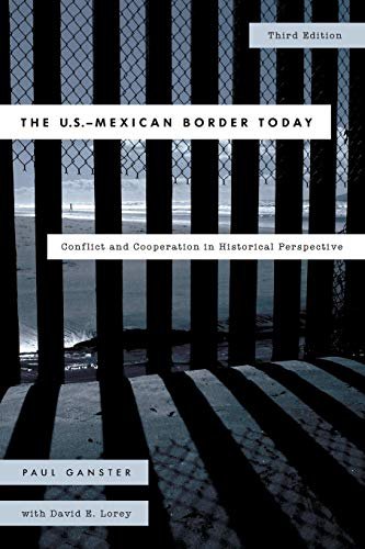 Compare Textbook Prices for The U.S.-Mexican Border Today: Conflict and Cooperation in Historical Perspective, Third Edition Latin American Silhouettes Third Edition ISBN 9781442231115 by Ganster, .
