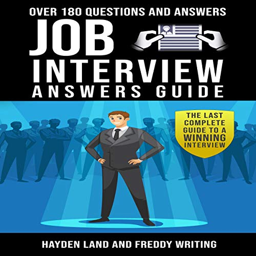 Job Interview Answers Guide: Over 180 Questions and Answers. audiobook cover art