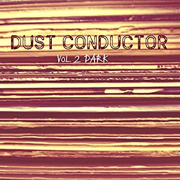 Dust Conductor, Vol. 2 (Dark)