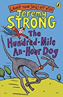 Hundred Mile An Hour Dog by Jeremy Strong(2007-01-30)