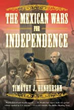 The Mexican Wars for Independence: A History