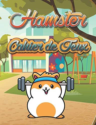 Hamster cahier de jeux: Un livre amusant avec plus de 80 activités (coloriage, labyrinthes, comptage, dessin et plus encore!)   pour les enfants (4-8 9-12)