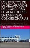 LOS EFECTOS DE LA DECLARACIÓN DEL CONCURSO DE ACREEDORES EN EMPRESAS CONCESIONARIAS: ESPECIAL REFERENCIA AL CONCURSO DE ACREEDORES EN EMPRESAS CONCESIONARIAS ... DE PEAJE (Estudios Jurídicos nº 2)