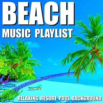 Beach Music Playlist (Relaxing Resort Pool Background)