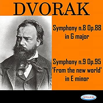Dvořák: Symphonies No. 8, Op. 88 & No. 9 'From the New World', Op. 95