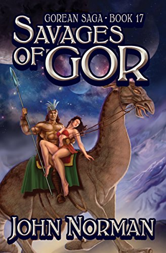 Savages of Gor (Gorean Saga Book 17) by [John Norman]