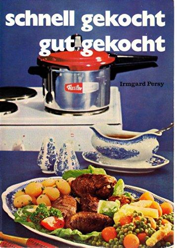 Schnell und gut gekocht. Die tollsten Rezepte für den Schnellkochtopf.
