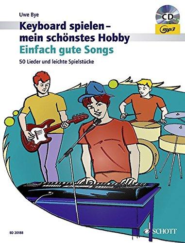Einfach gute Songs: 50 Lieder und leichte Spielstücke. Keyboard. Ausgabe mit CD-Extra. (Keyboard spielen - mein schönstes Hobby)