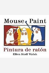 Pintura de raton/Mouse Paint Bilingual Boardbook (Spanish and English Edition) Board book
