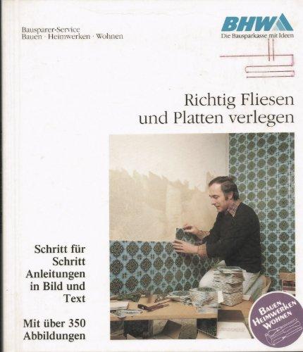 Richtig Fliesen und Platten verlegen. Schritt für Schritt. Anleitung in Bild und Texten. Mit über 350 Abbildungen