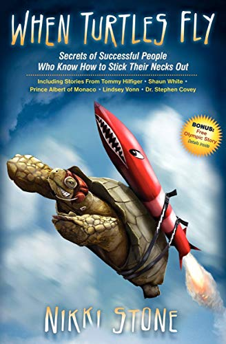 When Turtles Fly: Secrets of Successful People Who Know How to Stick Their Necks Out (English Edition)