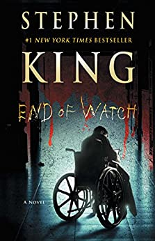 End of Watch: A Novel (The Bill Hodges Trilogy Book 3) by [Stephen King]