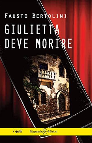 Giulietta deve morire: Un romanzo giallo poliziesco ispirato a William Shakespeare, un thriller ricco di ironia, misteri e colpi di scena