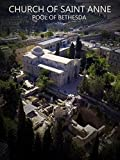 Church of Saint Anne & Pool of Bethesda