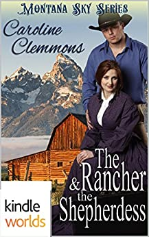 Montana Sky: The Rancher And The Shepherdess (Kindle Worlds Novella) (Loving A Rancher Book 2) by [Caroline Clemmons]