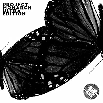 Project Monarch (Ultra Edition)