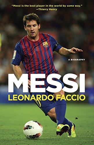 Compare Textbook Prices for Messi: A Biography  ISBN 9780345802699 by Faccio, Leonardo
