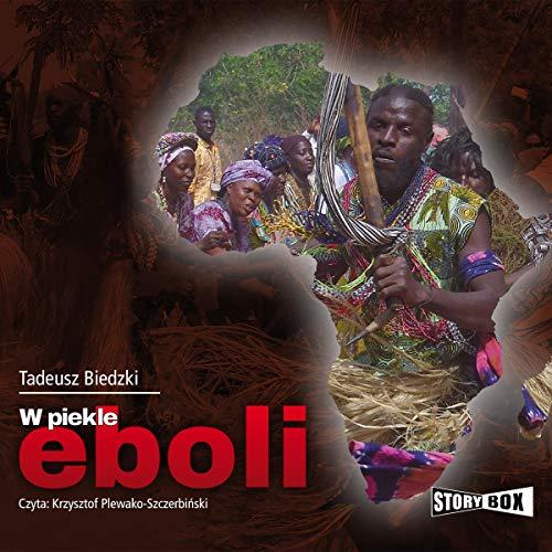 W piekle eboli Audiobook By Tadeusz Biedzki cover art