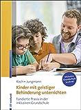 Kinder mit geistiger Behinderung unterrichten: Fundierte Praxis in der inklusiven Grundschule (Inklusive Grundschule konkret)