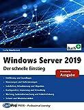 Windows Server 2019 - Der schnelle Einstieg