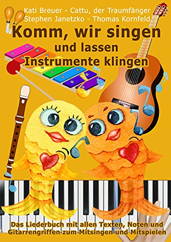 Komm, wir singen und lassen Instrumente klingen: Das Liederbuch mit allen Texten, Noten und Gitarrengriffen zum Mitsingen und Mitspielen (Komm, wir singen - Die Liederbuchreihe mit Goldfischcover 15)