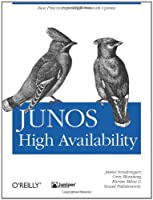 JUNOS High Availability: Best Practices for High Network Uptime (Animal Guide)