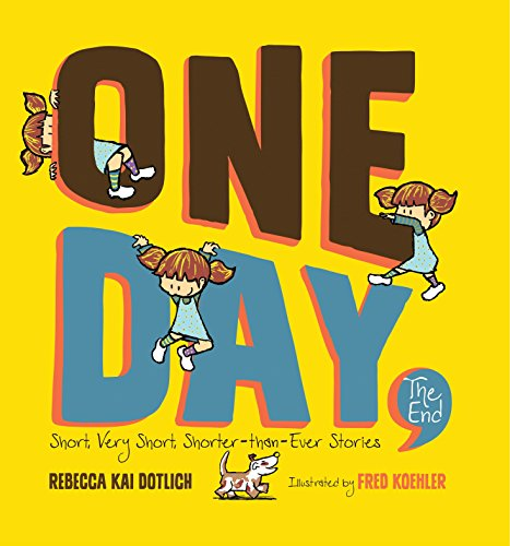 One Day, The End: Short, Very Short, Shorter-Than-Ever Stories