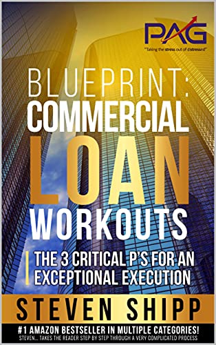 Blueprint: Commercial Loan Workouts: The 3 Critical P's for an Exceptional Execution