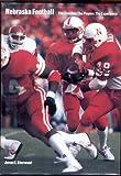 Nebraska Football: The Coaches, The Players, The Experience