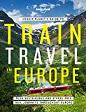 Lonely Planet's Guide to Train Travel in Europe (Trade and Reference)