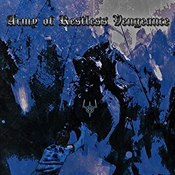 Army of Restless Vengeance (Remixed and Remastered)