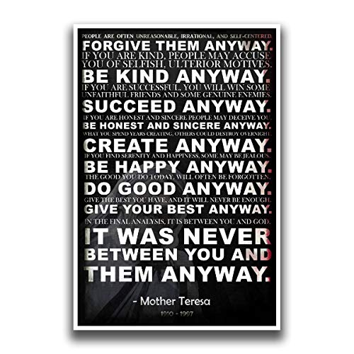 Mother Teresa Anyway Quote Poster | Motivational Poster | Inspirational Poster | Be Kind Poster | 18-Inches By 12-Inches | Premium 100lb Gloss Poster Paper | JSC116