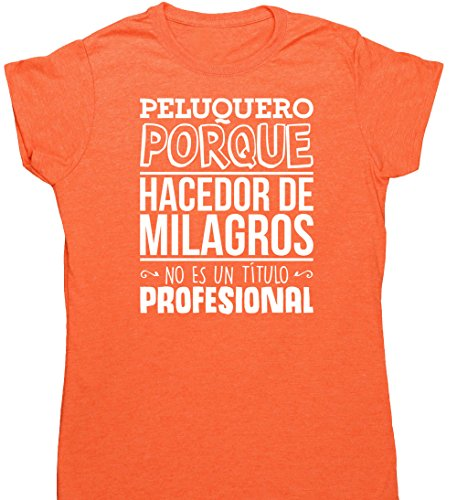 HippoWarehouse Peluquero Porque Hacedor de Milagros No Es Un Título Profesional camiseta manga corta ajustada para mujer