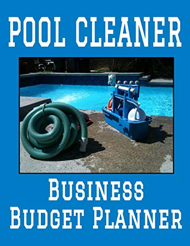 Pool Cleaner Business Budget Planner: 8.5
