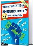 Comment INVESTIR en IMMOBILIER LOCATIF ?: Livre - Formation : Pinel LMNP SCI Achat Revente