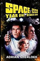 Space-1999 Year One Viewer's Guide