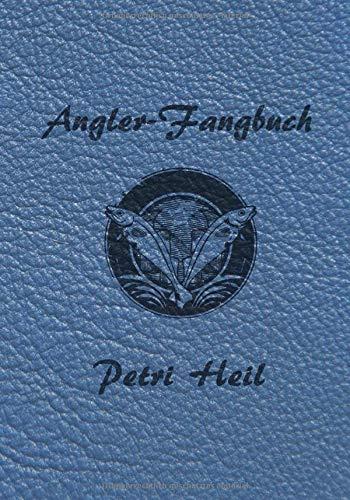 Angler-Fangbuch Petri Heil:: Angeln, Notieren und auswerten.