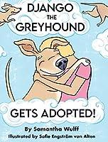 Django the Greyhound: Gets Adopted!