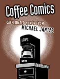 The Norm: Coffee Comics: Caffeinated Humor from Michael Jantze (English Edition)